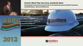 Ed LoCricchio - Granite Wash Play Overview, Anadarko Basin