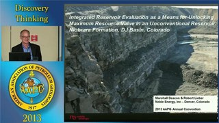 Marshall Deacon and Robert Lieber - Integrated Reservoir Evaluation as a Means for Unlocking Maximum Resource Value in an Unconventional Reservoir: Niobrara Formation, DJ Basin, Colorado