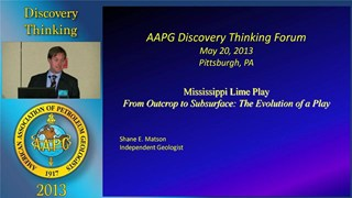 Shane Matson - The Mississippi Lime: Outcrop to Subsurface and the Evolution of a Play