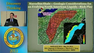 William Zagorski - Marcellus Shale: Geologic Considerations for an Evolving North American Liquids-Rich Play