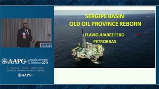 Flavio Juarez Feijo - Sergipe Basin, An Oil Province Reborn
