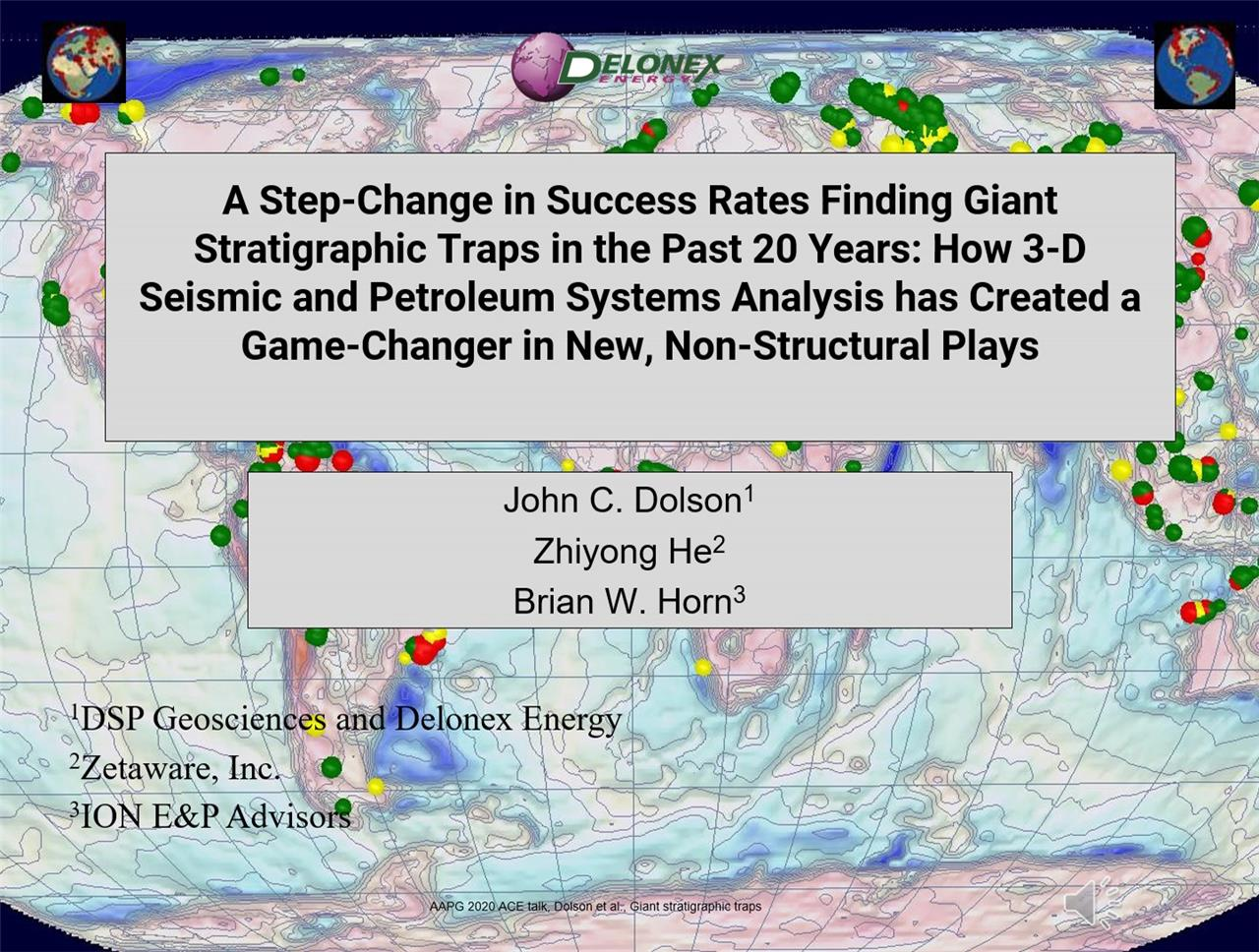 John Dolson - A step-change in success rates finding giant stratigraphic traps in the past 20 years: how 3D seismic and petroleum systems analysis has created a 'game-changer' in new, non-structural plays