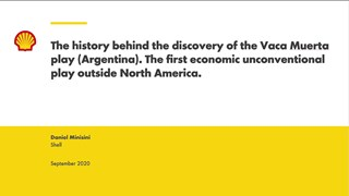 Daniel Minisini - Integrated geology of the first economic unconventional play outside North America: the Vaca Muerta play (Argentina)