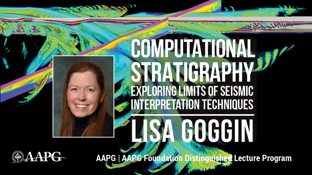 Lisa Goggin - Exploring the Limits of Seismic Interpretation Techniques Through the Use of Computational Stratigraphy Models
