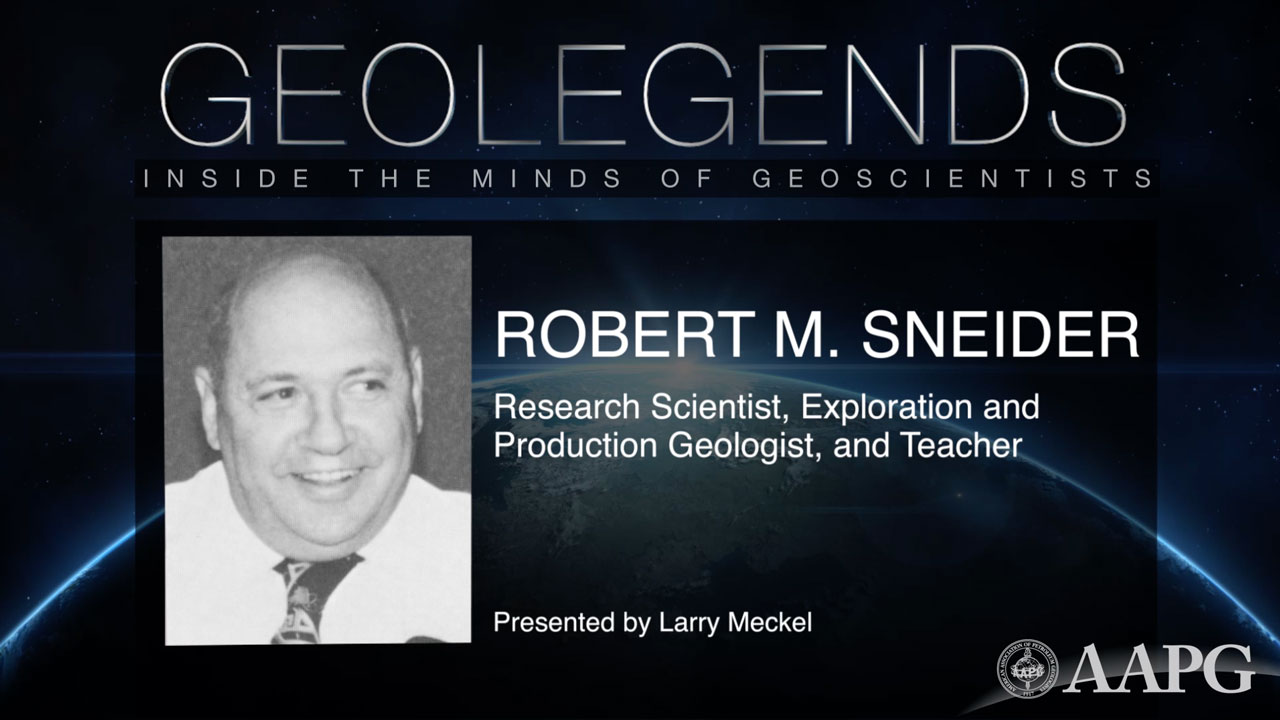 GeoLegends: Robert M. Sneider (presented by Larry Meckel)
