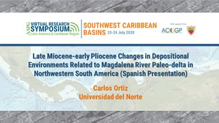 Late Miocene-early Pliocene Changes in Depositional Environments Related to Magdalena River Paleo-delta in Northwestern South America (Spanish Presentation)