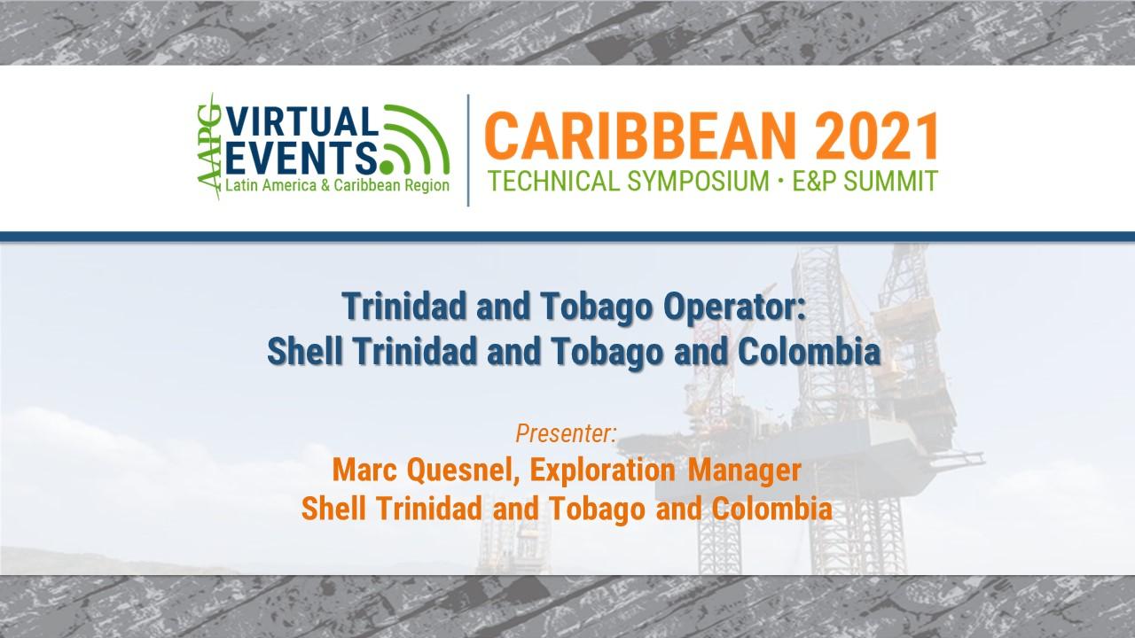 Trinidad and Tobago Operator: Shell Trinidad and Tobago and Colombia