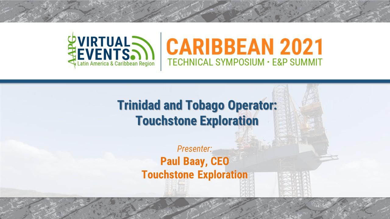 Trinidad and Tobago Operator: Touchstone Exploration