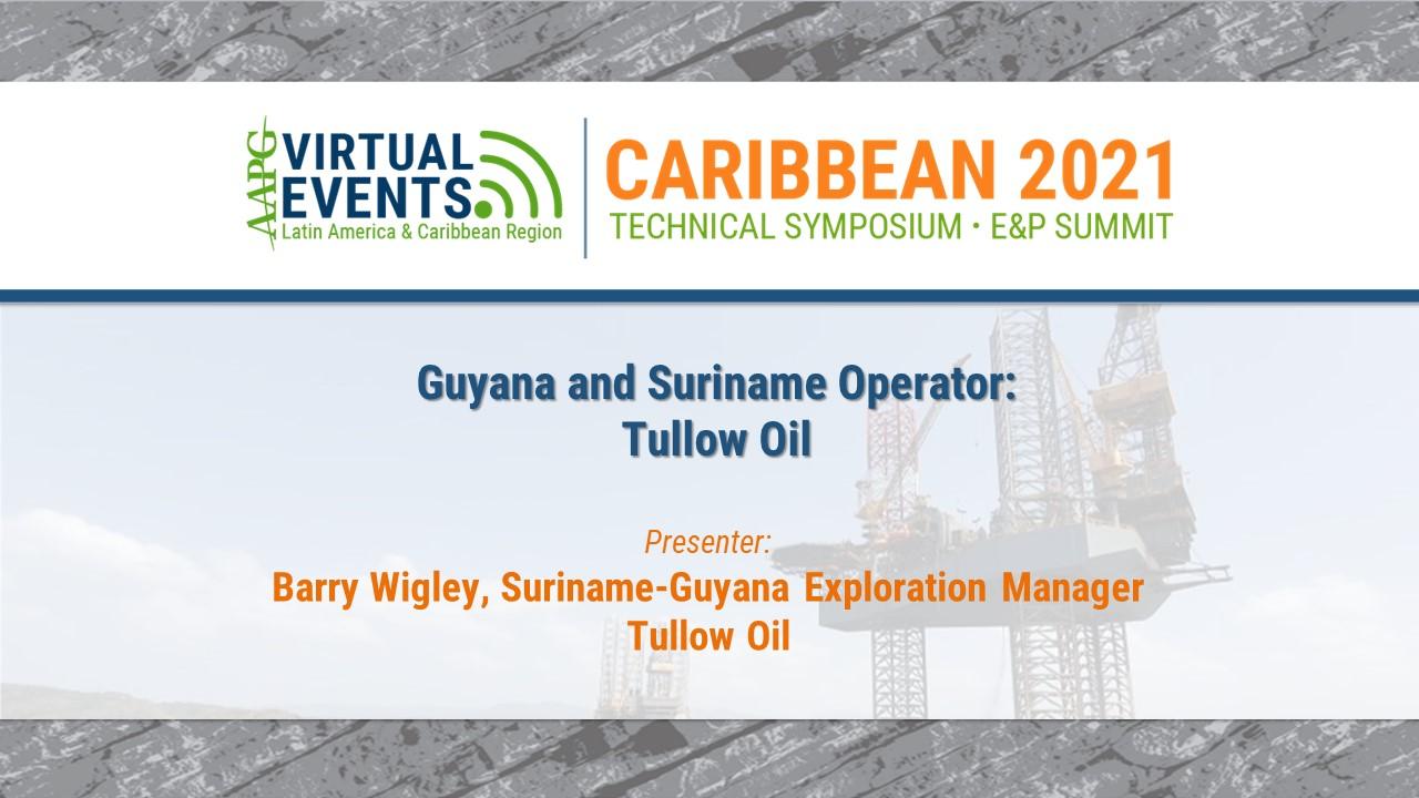 Guyana and Suriname Operator: Tullow Oil