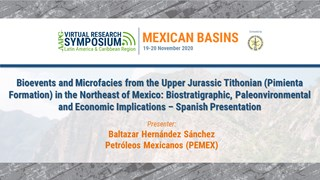 Bioevents and Microfacies from the Upper Jurassic Tithonian (Pimienta Formation) in the Northeast of Mexico: Biostratigraphic, Paleonvironmental and Economic Implications – Spanish Presentation