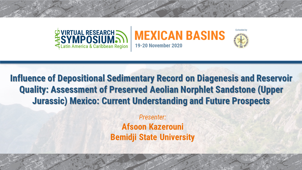 Influence of Depositional Sedimentary Record on Diagenesis and Reservoir Quality: Assessment of Preserved Aeolian Norphlet Sandstone (Upper Jurassic) Mexico: Current Understanding and Future Prospects