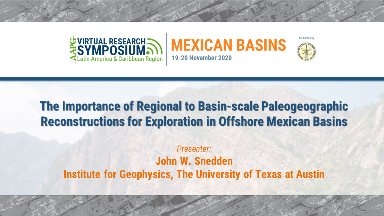 The Importance of Regional to Basin-scale Paleogeographic Reconstructions for Exploration in Offshore Mexican Basins