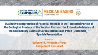 Qualitative Interpretation of Potential Methods in the Terrestrial Portion of the Geological Province of the Yucatan Platform: the Extension to Mexico of the Sedimentary Basins of Corozal (Belize) and Petén (Guatemala) – Spanish Presentation