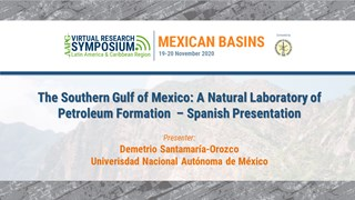 The Southern Gulf of Mexico: A Natural Laboratory of Petroleum Formation - Spanish Presentation