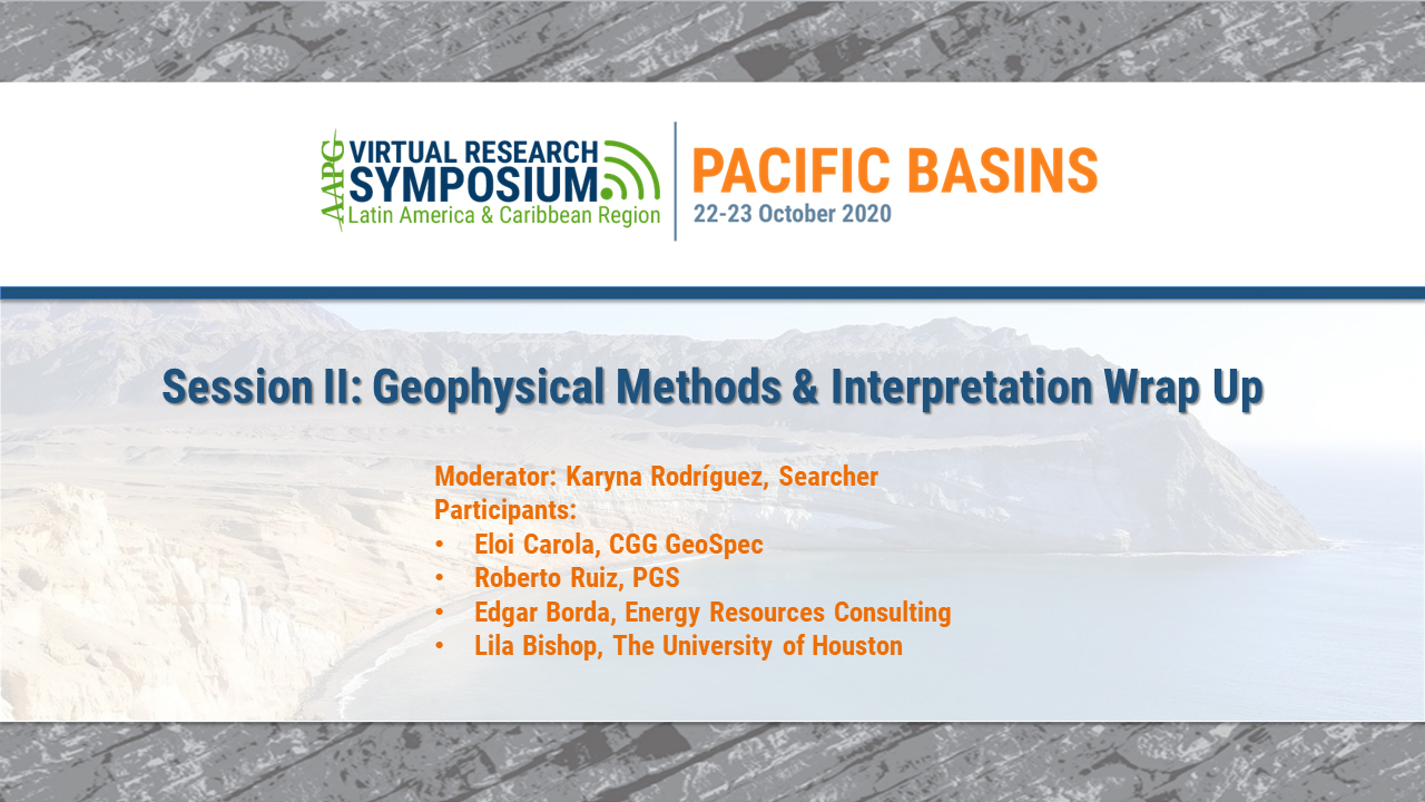 Session II: Geophysical Methods & Interpretation Wrap Up