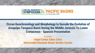 Zircon Geochronology and Morphology to Decode the Evolution of Arequipa-Tarapacá Basin During the Middle Jurassic To Lower Cretaceous - Spanish Presentation