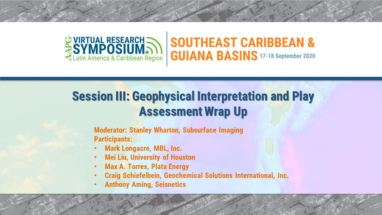 Southeast Caribbean Research Symposium Session III: Geophysical Interpretation and Play Assessment Wrap-Up