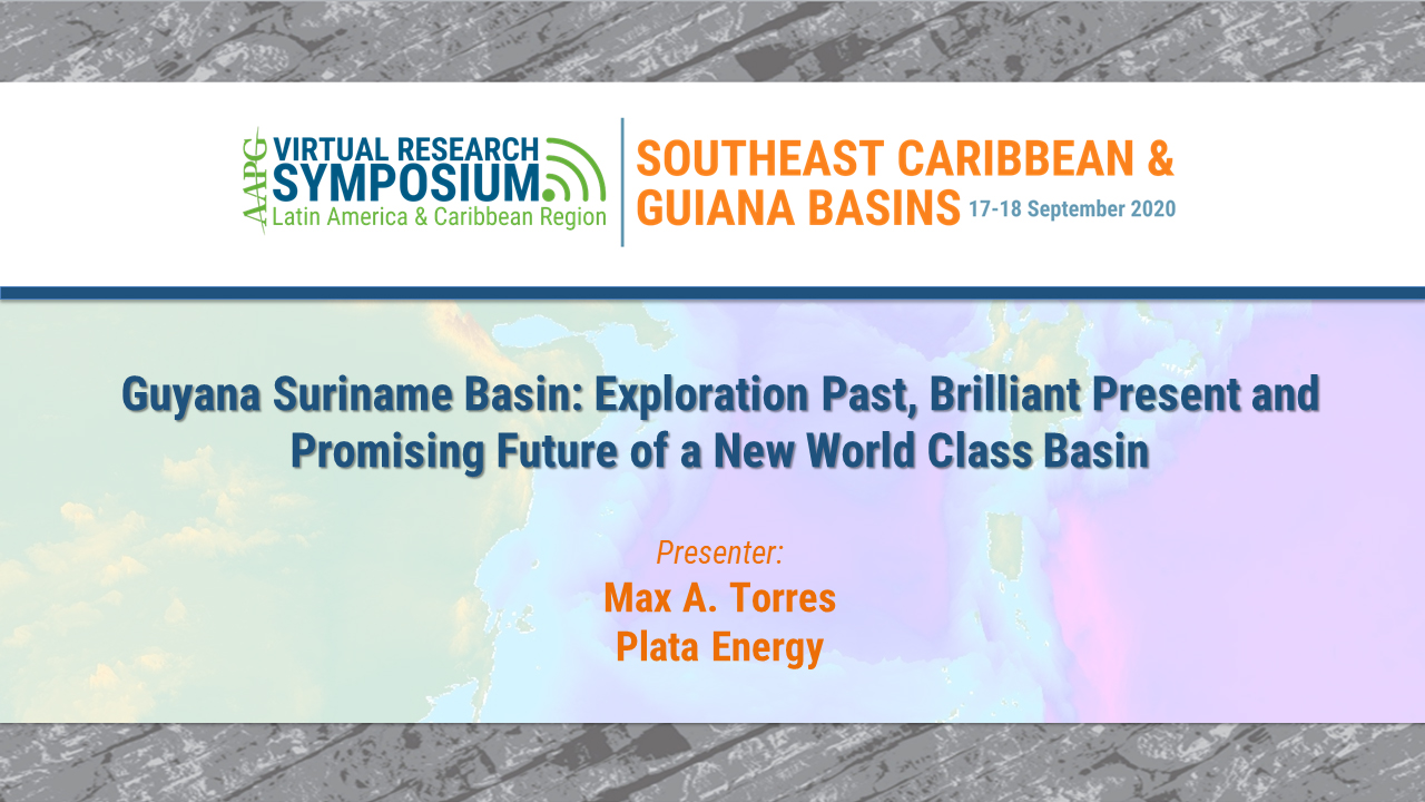 Guyana Suriname Basin: Exploration Past, Brilliant Present and Promising Future of a New World Class Basin