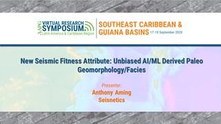 New Seismic Fitness Attribute: Unbiased AI/ML Derived Paleo Geomorphology/Facies