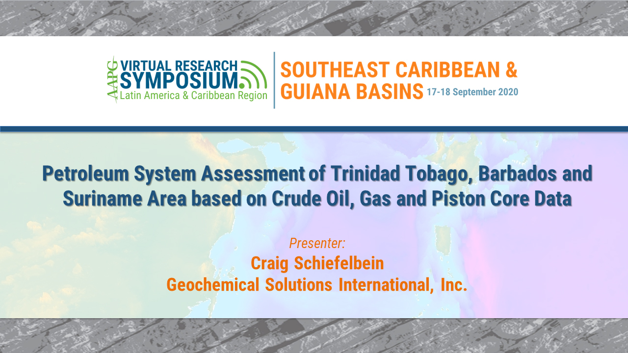 Petroleum System Assessment of Trinidad Tobago, Barbados and Suriname Area based on Crude Oil, Gas and Piston Core Data