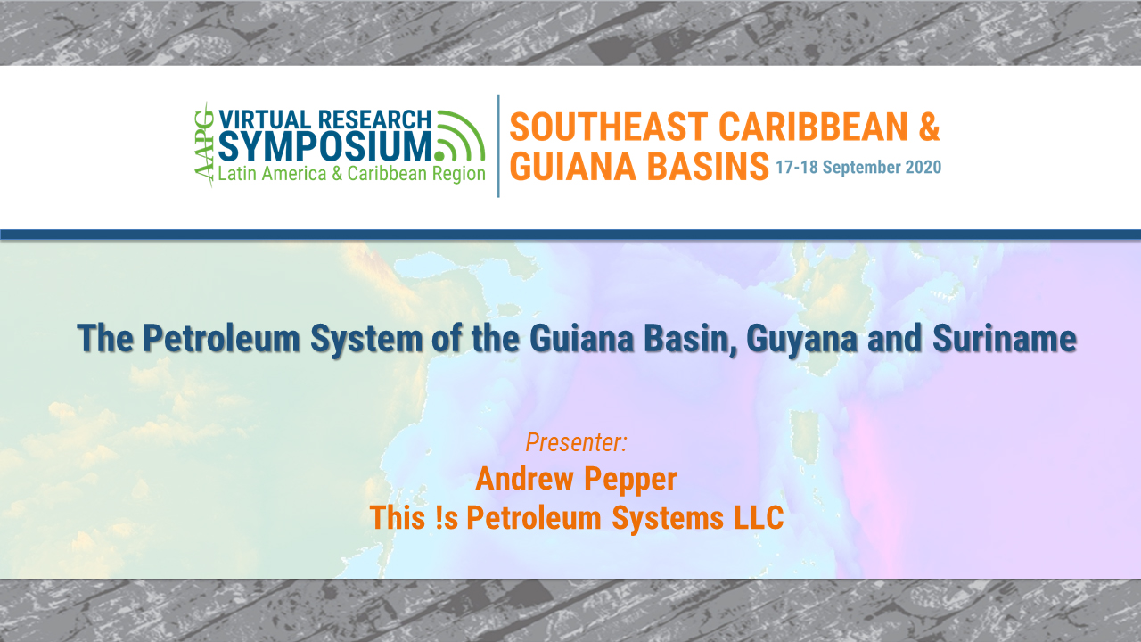 The Petroleum System of the Guiana Basin, Guyana and Suriname