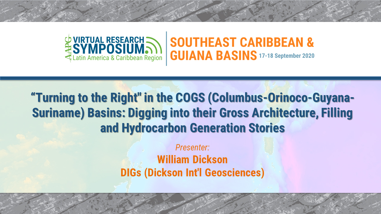 'Turning to the Right' in the COGS (Columbus-Orinoco-Guyana-Suriname) Basins: Digging into their Gross Architecture, Filling and Hydrocarbon Generation Stories