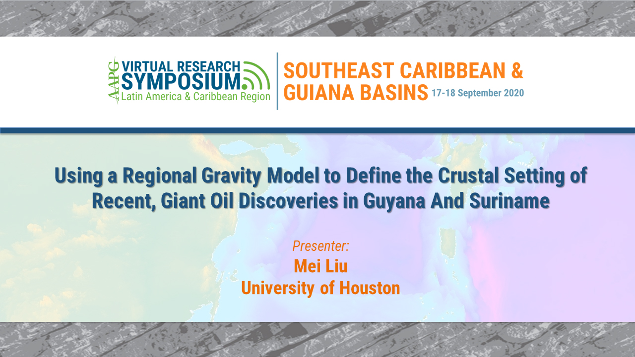 Using a Regional Gravity Model to Define the Crustal Setting of Recent, Giant Oil Discoveries in Guyana And Suriname