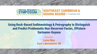 Using Rock-Based Sedimentology & Petrography to Distinguish and Predict Problematic Non-Reservoir Facies, Offshore Suriname-Guyana