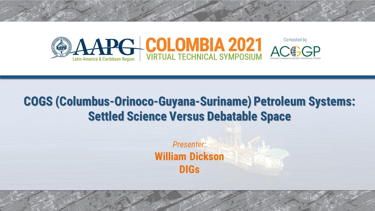 COGS (Columbus-Orinoco-Guyana-Suriname) Petroleum Systems: Settled Science Versus Debatable Space