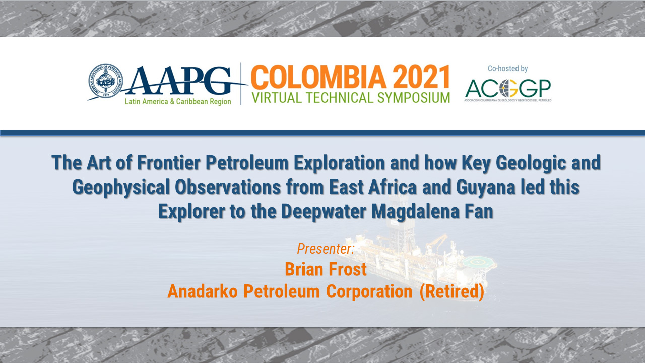 The Art of Frontier Petroleum Exploration and how Key Geologic and Geophysical Observations from East Africa and Guyana led this Explorer to the Deepwater Magdalena Fan