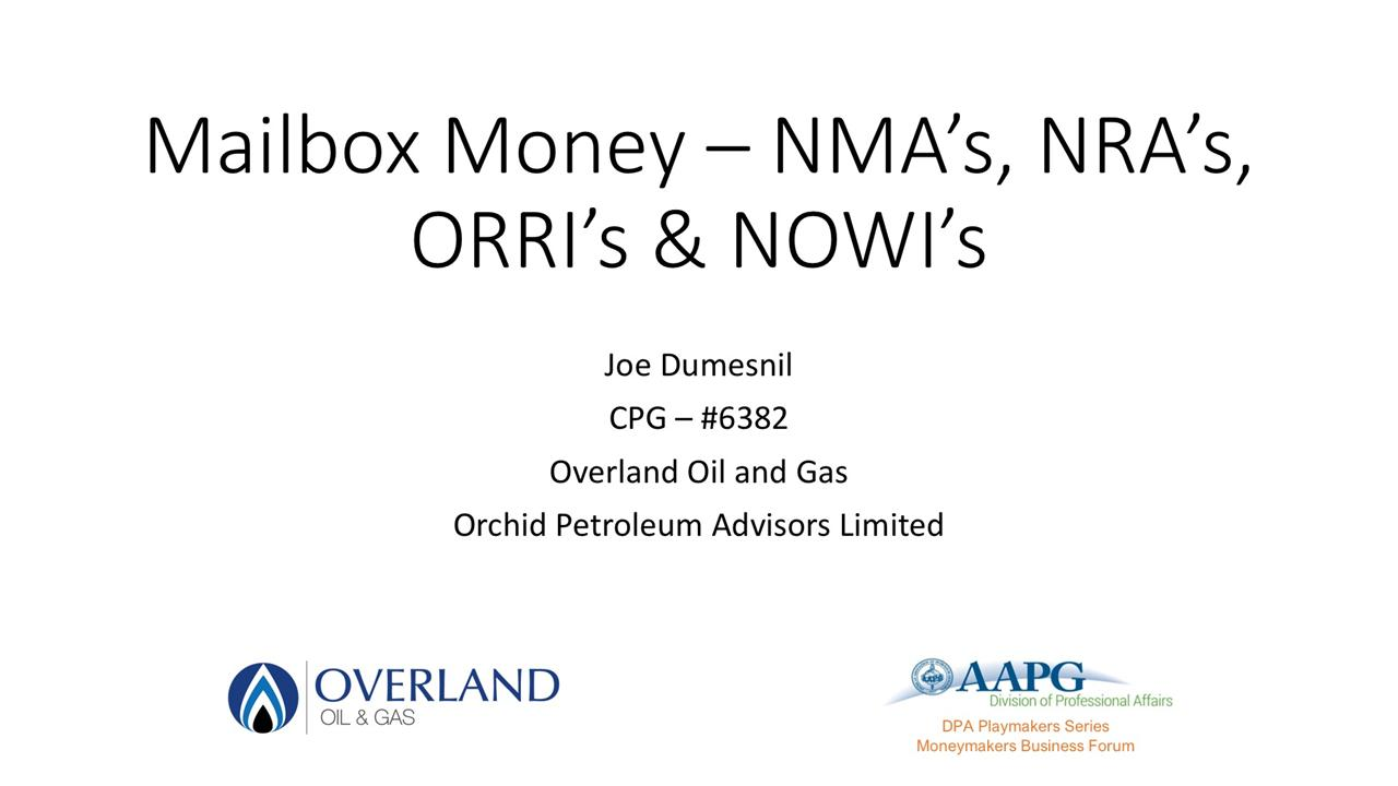 Joe Dumesnil - Minerals and Royalties - How to Make a Business Out of Knowing Where to Buy - Mailbox Money - NMA, NRA, ORRIs, Even NOWIs