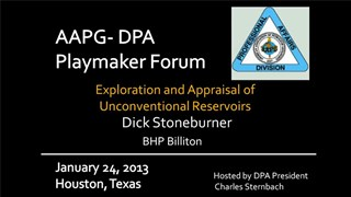 Dick Stoneburner - Exploration and Appraisal of Unconventional Reservoirs