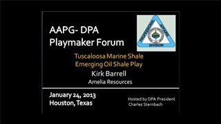 Kirk Barrell - Tuscaloosa Marine Shale: Emerging Oil Shale Play
