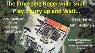 Dave Harris - The Emerging Rogersville Shale Play: Hurry up and Wait...