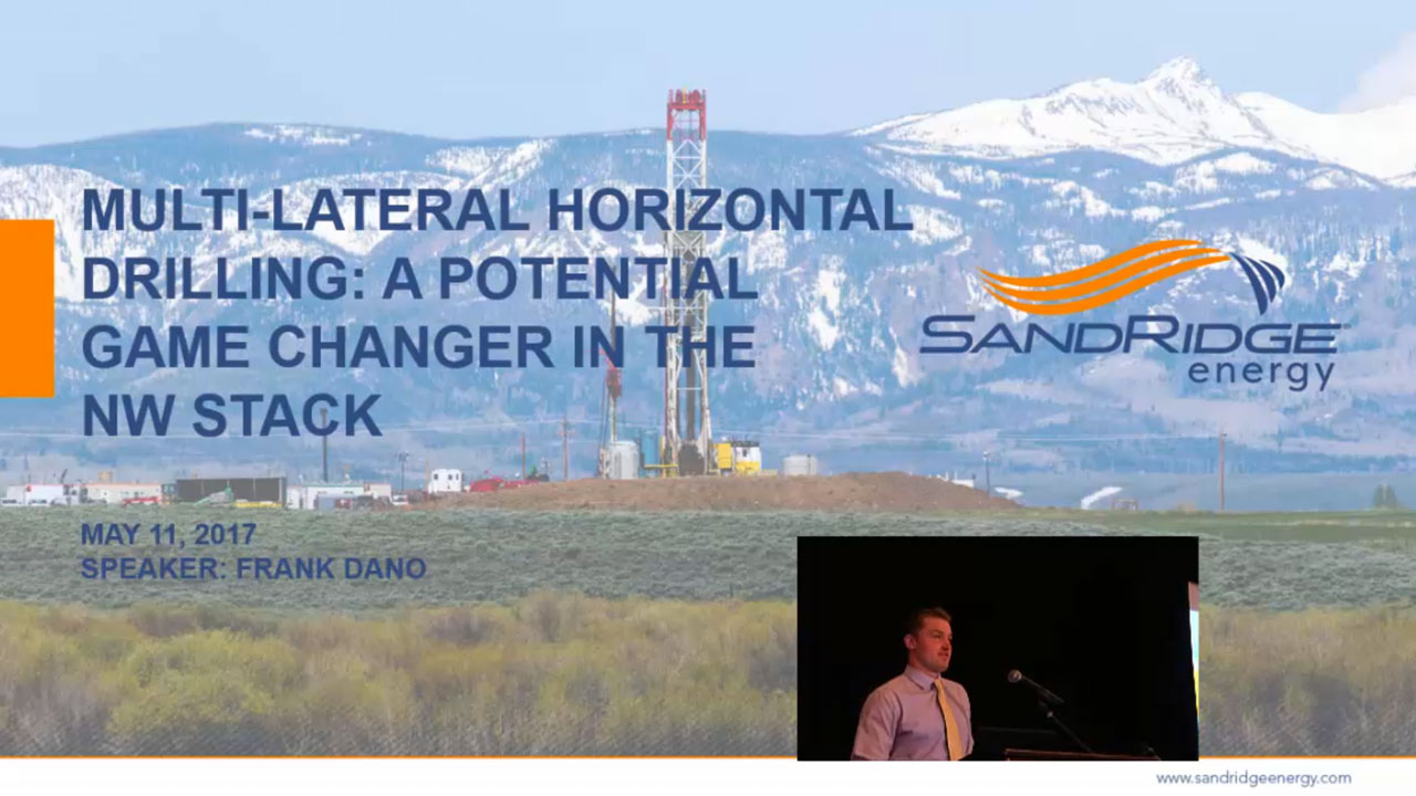 Frank Dano - Multi-lateral Horizontal Drilling: A Game-changer in the Northwest STACK Play