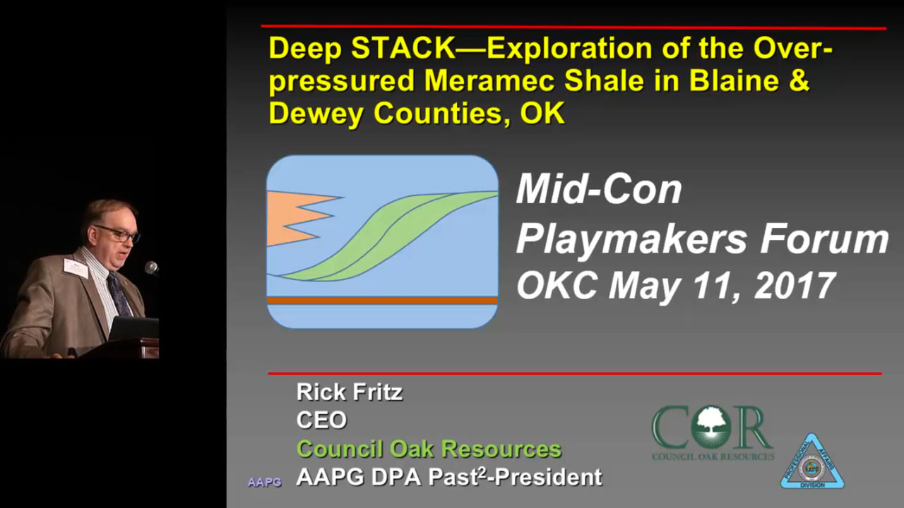 Rick Fritz - Deep STACK: Exploration of the Over-pressured Meramec Shale in Blaine & Dewey Counties, OK