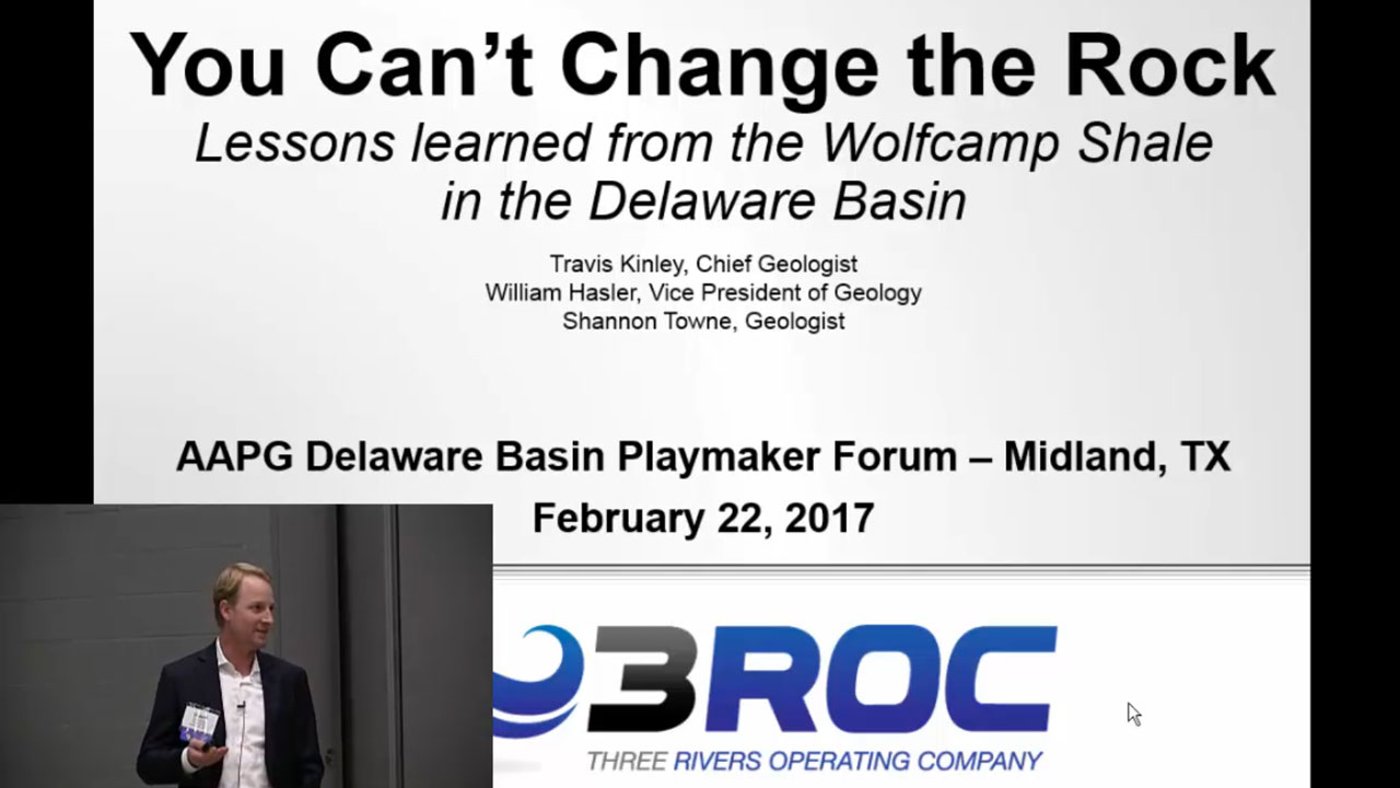 Travis Kinley - You Can't Change the Rock: Lessons Learned from the Wolfcamp Shale in the Delaware Basin
