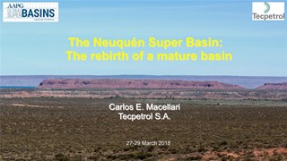 Carlos Macellari - The Neuquén Super Basin: The rebirth of a mature basin