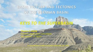 Thomas E. Ewing - Basin History and Tectonics of the Permian Basin - Keys to the Super Basin