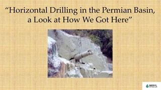 Michael Party - Horizontal Drilling in the Permian Basin - A Look at How We Got Here