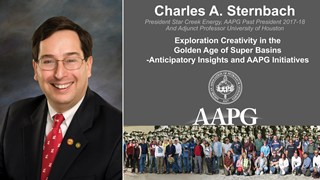 Charles A. Sternbach - Exploration Creativity in the Golden Age of Super Basins - Anticipatory Insights and AAPG Initiatives