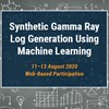 Synthetic Gamma Ray Log Generation Using Machine Learning: An End-to-End Upstream E&P Workflow Solution