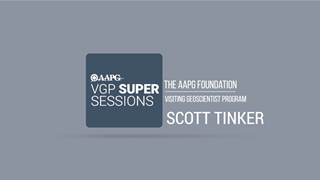 Visiting Geoscientist Super Sessions - Scott Tinker
