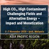 High CO2, High Contaminant Challenging Fields and Alternative Energy - Impact and Monetization