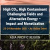High CO₂, High Contaminant Challenging Fields and Alternative Energy - Impact and Monetization