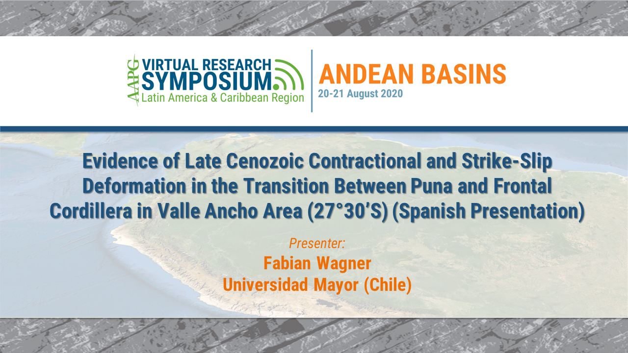 Evidence of Late Cenozoic Contractional and Strike-Slip Deformation in the Transition Between Puna and Frontal Cordillera in Valle Ancho Area (27°30'S) (Spanish Presentation)