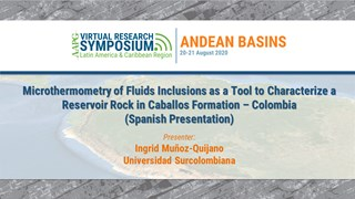 Microthermometry of Fluids Inclusions as a Tool to Characterize a Reservoir Rock in Caballos Formation – Colombia (Spanish Presentation)