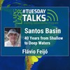 Santos Basin: 40 Years from Shallow to Deep Waters - Portuguese Talk