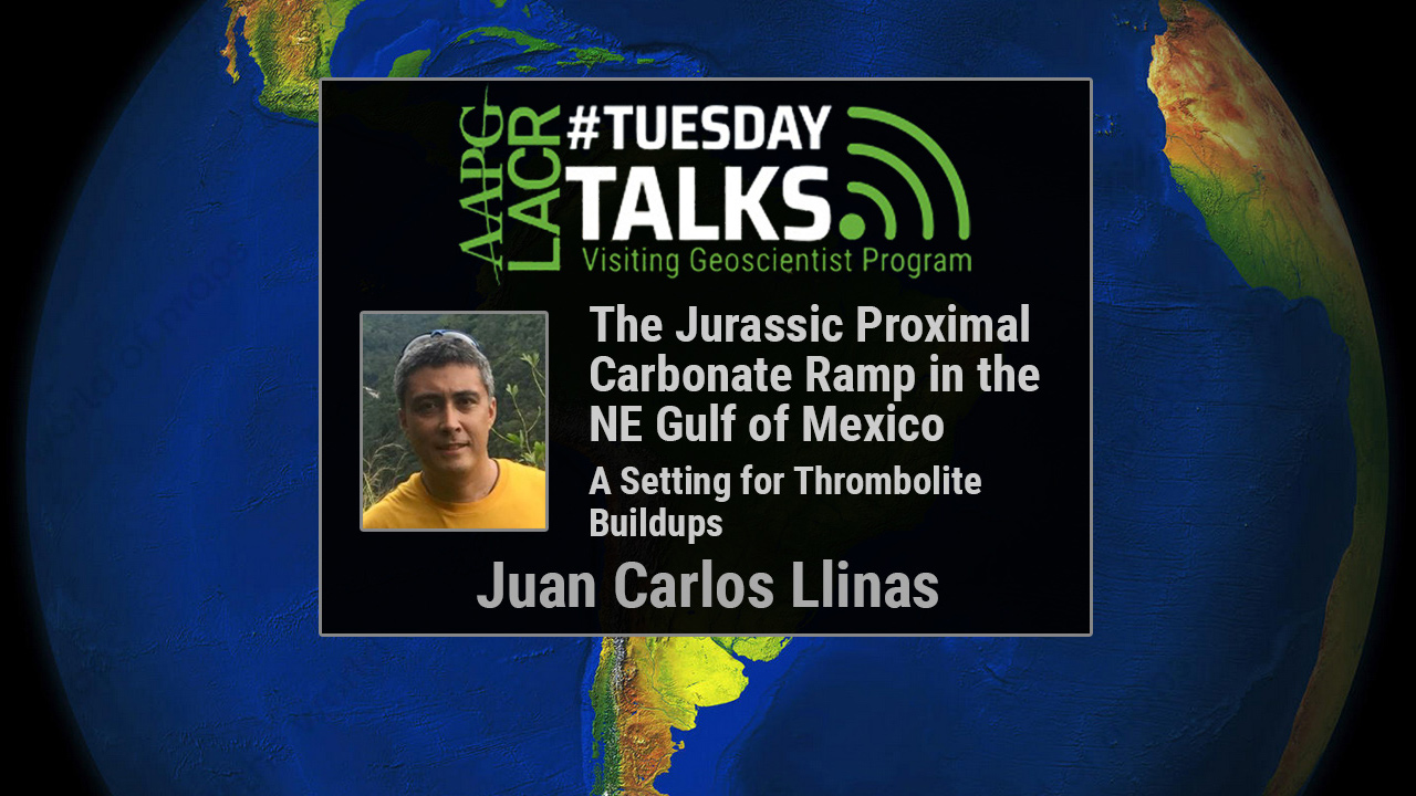 Juan Carlos Llinás - The Jurassic Proximal Carbonate Ramp in the NE Gulf of Mexico: a Setting for Thrombolite Buildups