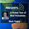 A Global Tour of Mud Volcanoes